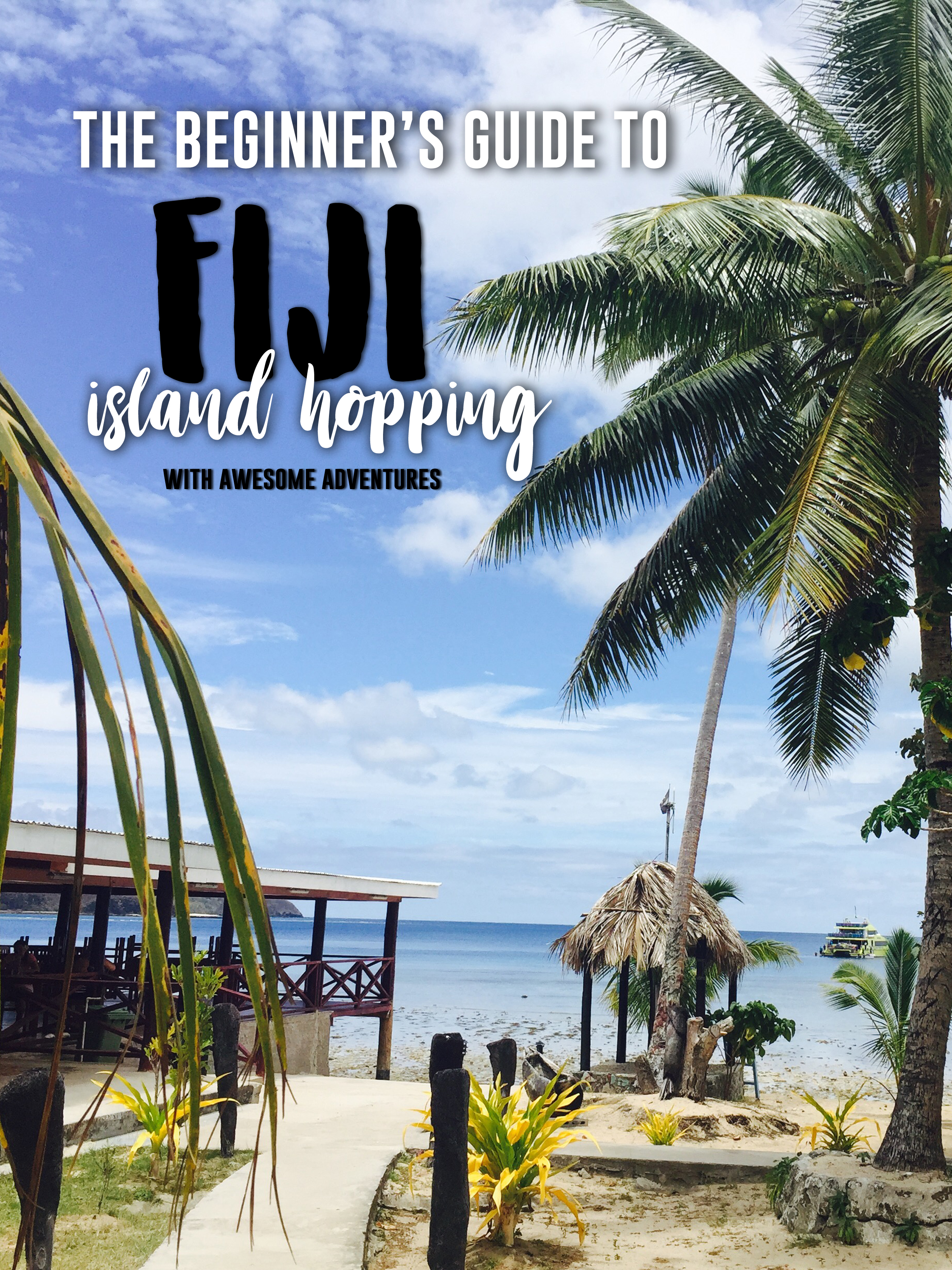 The Beginner's Guide to Fiji Island Hopping with Awesome Adventures