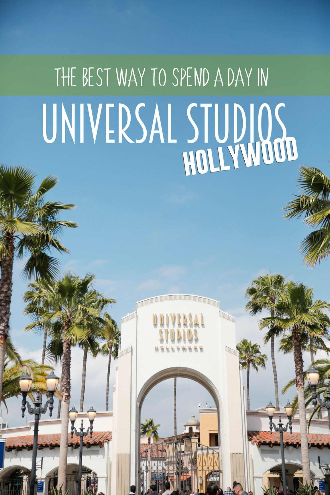 The best way to spend a day at Universal Studios Hollywood