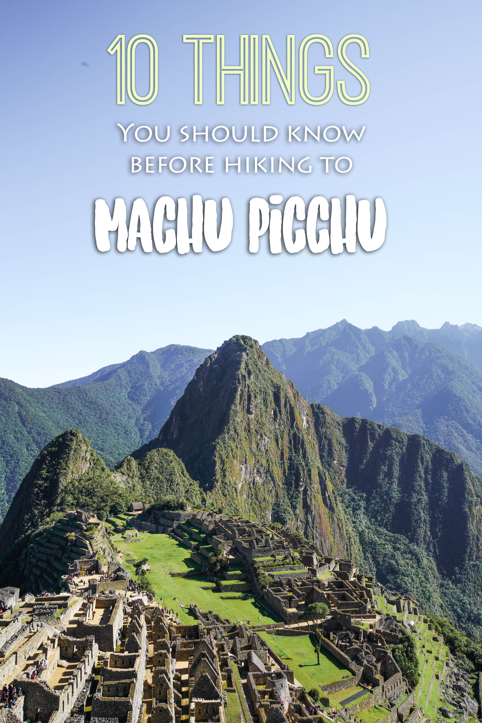 10 things you should know before hiking to Machu Picchu