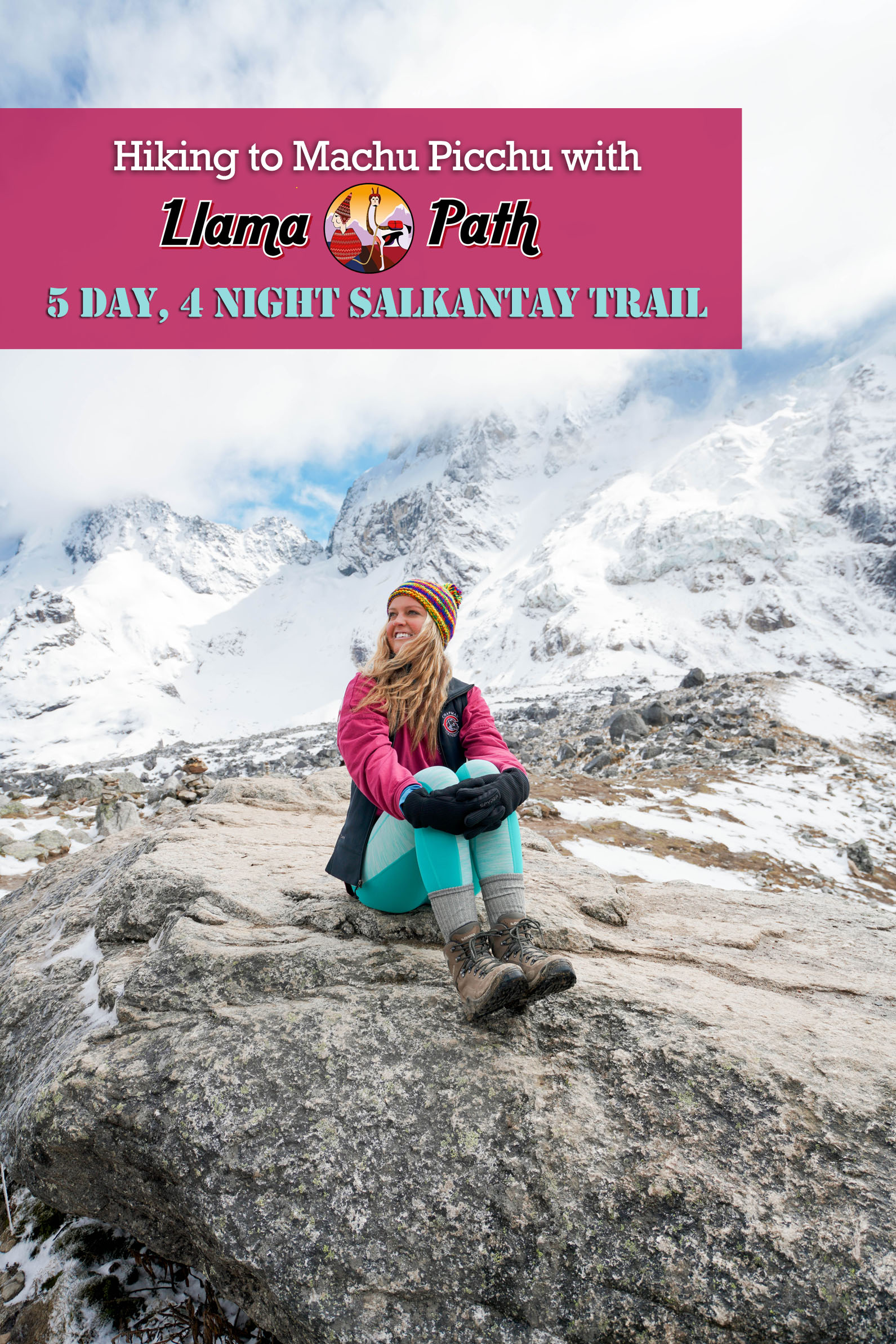 Hiking to Machu Picchu with Llama Path: 5 day 4 night Salkantay Trek