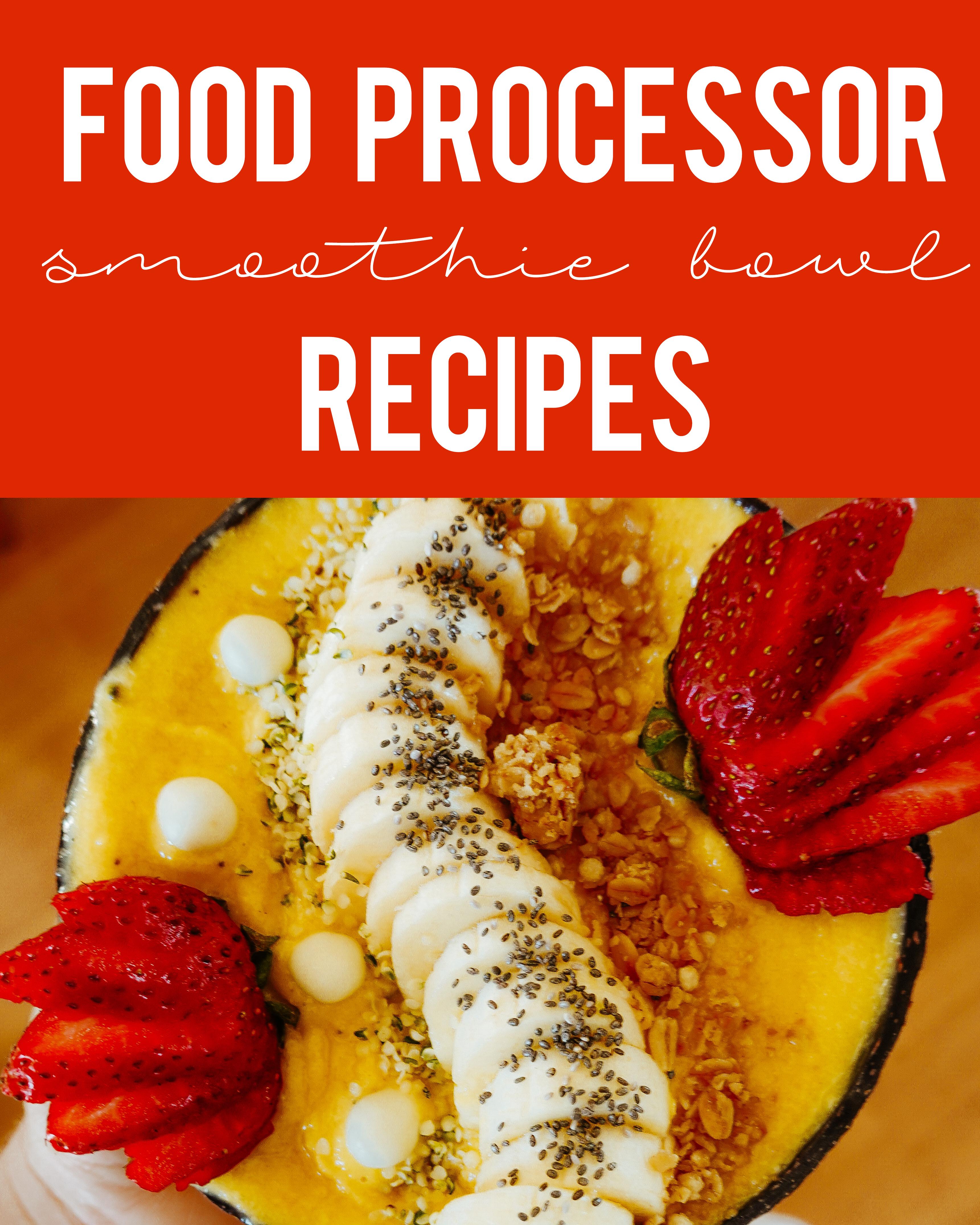 Food Processor Smoothie Bowl Recipes
