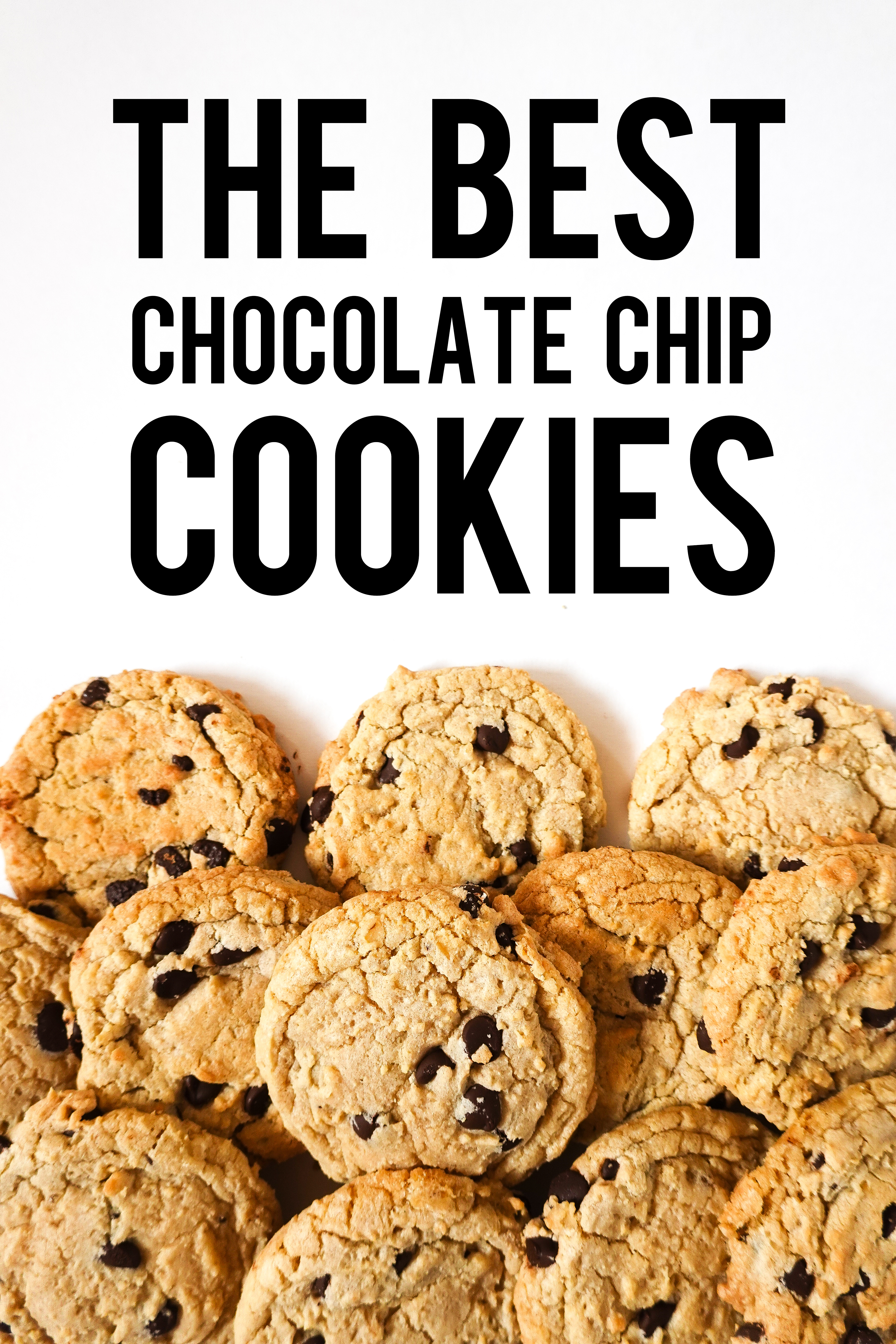 The Best Homemade Chocolate Chip Cookie Recipe From Scratch
